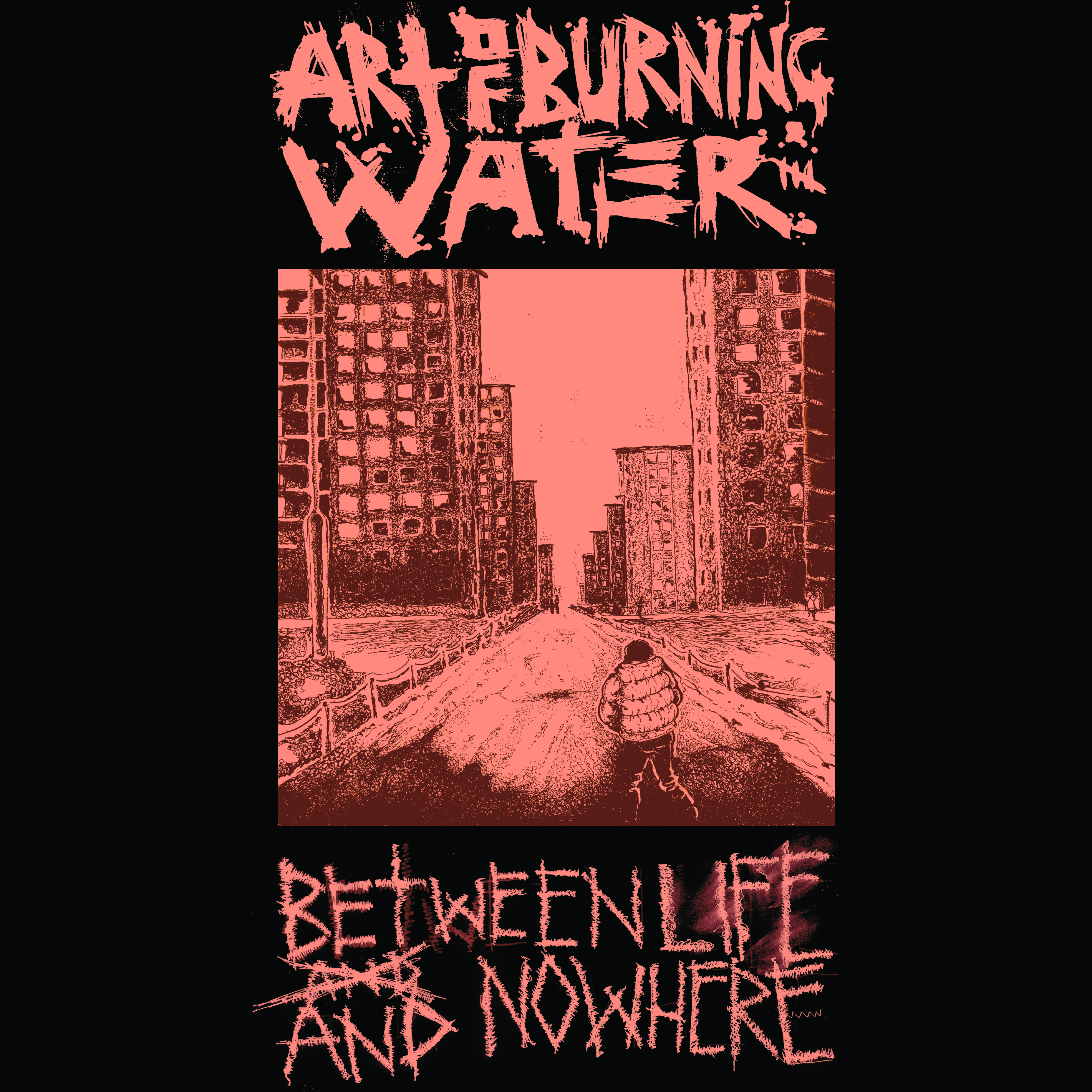 ART OF BURNING WATER Between Life And Nowhere LP