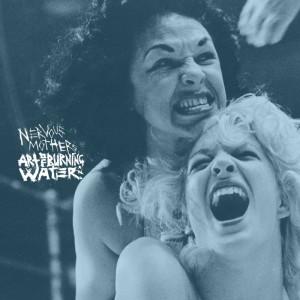 "NERVOUS MOTHERS / ART OF BURNING WATER Split 7"" - vinyl 7"""