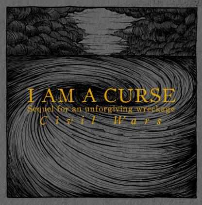 I AM A CURSE Sequel for an Unforgiving Wreckage : Civil Wars - Vinyl LP (black)