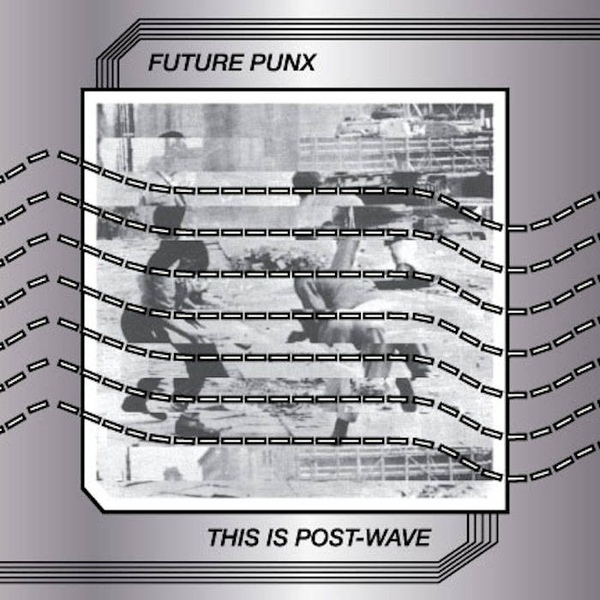 FUTURE PUNX This Is Post Wave LP
