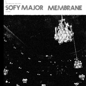 MEMBRANE / SOFY MAJOR Split LP