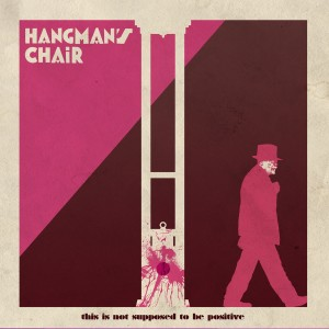 HANGMAN'S CHAIR This Is Not Supposed To Be Positive - Vinyl 2xLP (black)