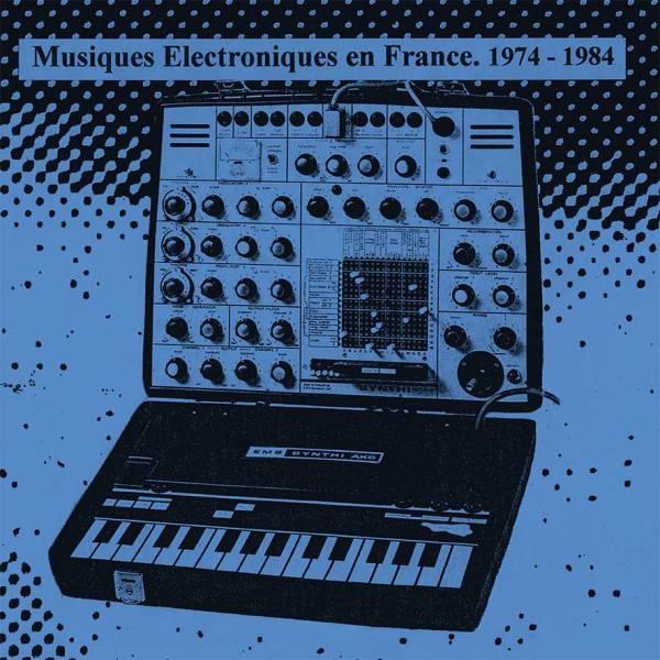 Musiques Électroniques En France 1974-1984 - Vol. 1 LP