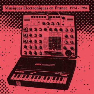 Musiques Electroniques En France 1974-1984 - Vol. 2