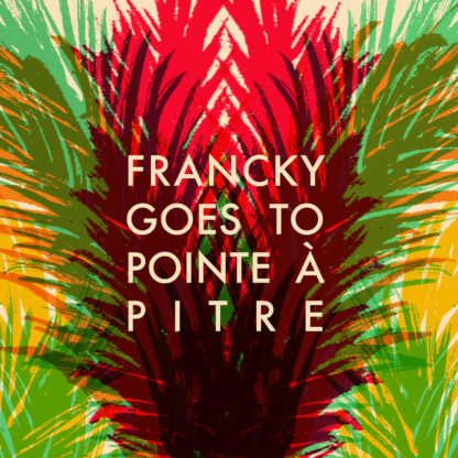 FRANCKY GOES TO POINTE A PITRE S/t LP