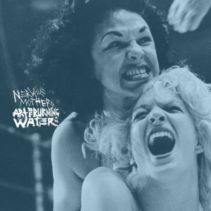 "NERVOUS MOTHERS / ART OF BURNING WATER Split 7"" - vinyl 7"""