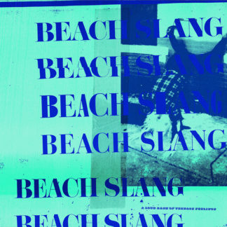 BEACH SLANG A Loud Bash Of Teenage Feelings - Vinyl LP (black)