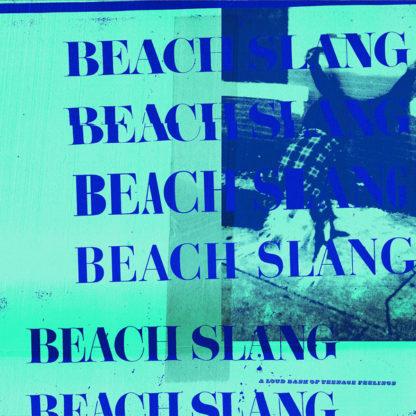 BEACH SLANG A Loud Bash Of Teenage Feelings - Vinyl LP (black)