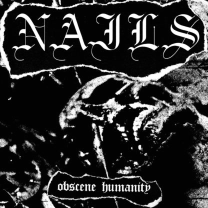 NAILS Obscene Humanity - Vinyl 7""