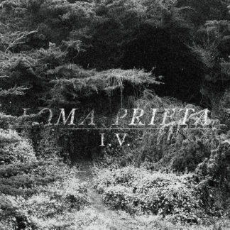 LOMA PRIETA I.V. Vinyl LP (black)