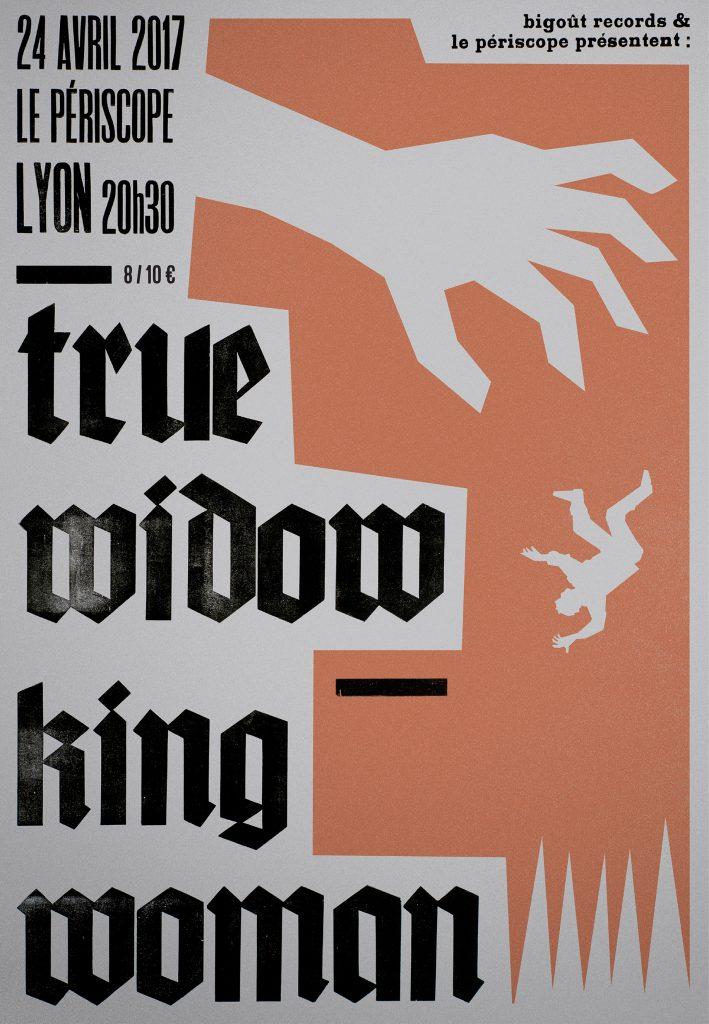 TRUE WIDOW + KING WOMAN @ Lyon / Périscope, 24 avril 2017