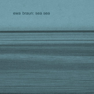 EWA BRAUN Sea Sea - Vinyl LP (transparent blue)