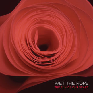 WET THE ROPE The Sum Of Our Scars - Vinyl LP (black)