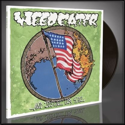 WEEDEATER ...And Justice For Y'all - Vinyl LP (black)