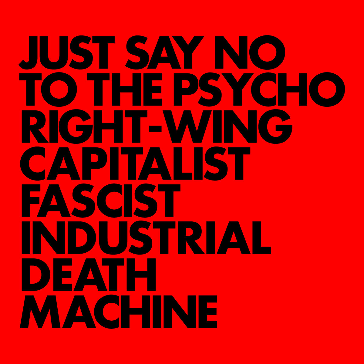 GNOD Just Say No To The Psycho Right-Wing Capitalist Fascist Industrial Death Machine - Vinyl LP (black)