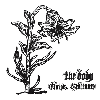 THE BODY Christs, Redeemers - Vinyl 2xLP (black)