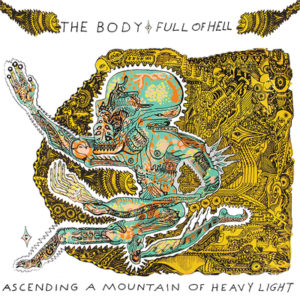 THE BODY & FULL OF HELL Ascending a Mountain of Heavy Light - Vinyl LP (clear)
