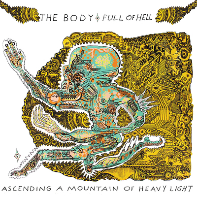 THE BODY & FULL OF HELL Ascending a Mountain of Heavy Light - Vinyl LP (black)