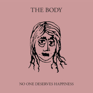 THE BODY No One Deserves Happiness - Vinyl 2xLP (black)