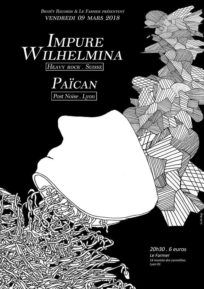IMPURE WILHELMINA + PAÏCAN
