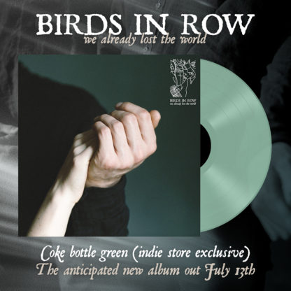 BIRDS IN ROW We Already Lost The World - Vinyl LP (coke bottle green)