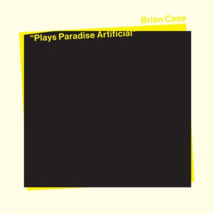 BRIAN CASE Plays Paradise Artificial - Vinyl LP (yellow transparent)