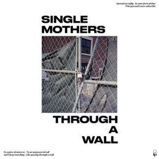 SINGLE MOTHERS Through A Wall - Vinyl LP (black)
