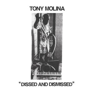 TONY MOLINA Dissed And Dismissed - Vinyl LP (black)