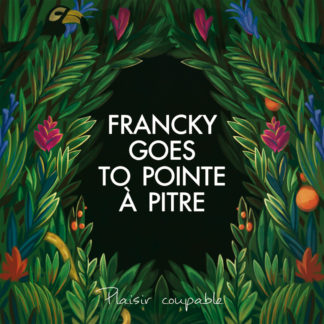 FRANCKY GOES TO POINT A PITRE Plaisir Coupable - Vinyl LP (green)