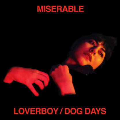 MISERABLE Loverboy / Dog Days - Vinyl LP (black)
