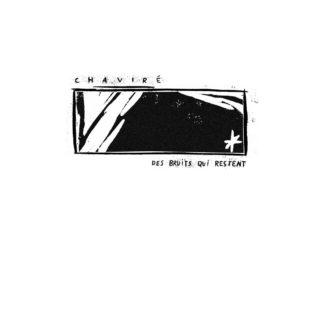 CHAVIRE Des Bruits Qui Restent - Vinyl LP (white)