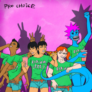 "RADIUM GRRRLS Pro Choice - Vinyl 7"" (black)"
