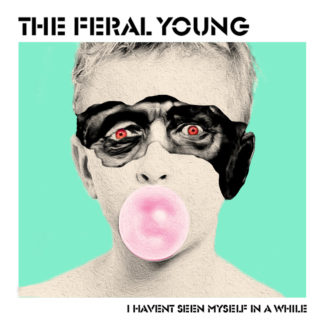 THE FERAL YOUNG I Haven't Seen Myself in a While - Vinyl 7""