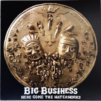 BIG BUSINESS Here Come The Waterworks - Vinyl LP (black)