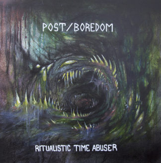 POST/BOREDOM Ritualistic Time Abuser - Vinyl LP (green)