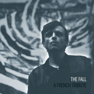 THE FALL A French Tribute - Vinyl LP (black)