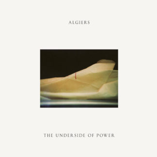 ALGIERS The Underside Of Power - Vinyl LP (cream)