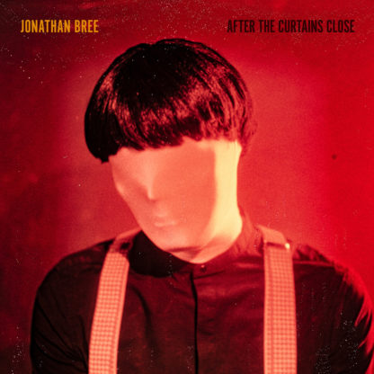 JONATHAN BREE After The Curtains Close - Vinyl LP (red | black)
