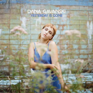 DANA GAVANSKI Yesterday Is Gone - Vinyl LP (black)