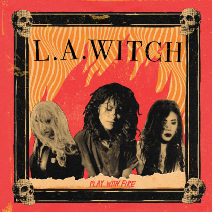 L.A. WITCH Play With Fire - Vinyl LP (red transparent)