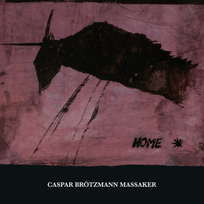CASPAR BRÖTZMANN MASSAKER Home - Vinyl 2xLP (black)