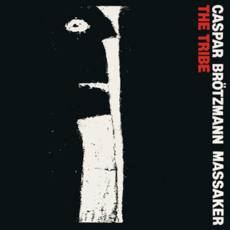 CASPAR BRÖTZMANN MASSAKER The Tribe - Vinyl LP (black)
