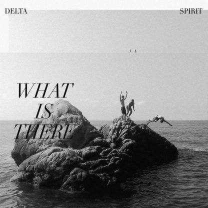 DELTA SPIRIT What Is There - Vinyl LP (clear with black smoke)