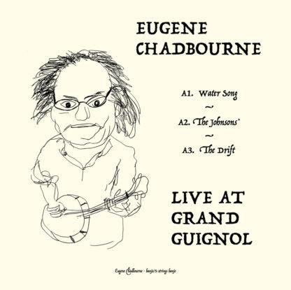 EUGENE CHADBOURNE Live at Grand Guignol - Vinyl LP (black)