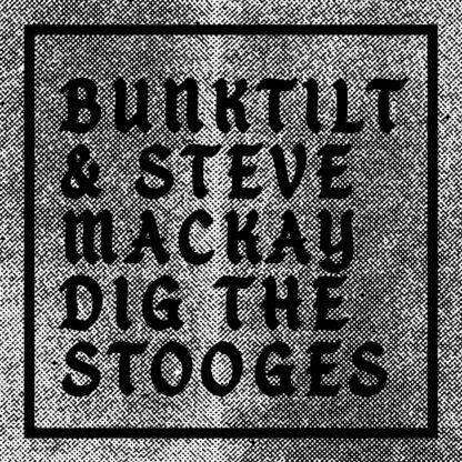 STEVE MACKAY Bunktilt & Steve Mackay Dig The Stooges - Vinyl LP (black)