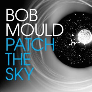 BOB MOULD Patch The Sky - Vinyl LP (black)