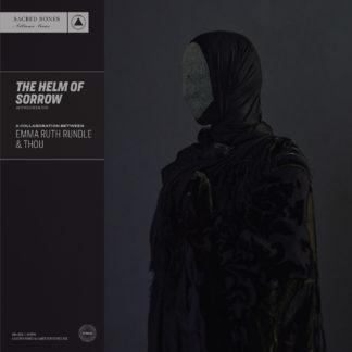 EMMA RUTH RUNDLE & THOU The Helm of Sorrow - Vinyl LP (black)