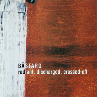 BÄSTARD Radiant, Discharged, Crossed-Off - Vinyl LP (black)