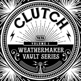 CLUTCH The Weathermaker Vault Series Vol.I - Vinyl LP (white)