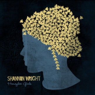 SHANNON WRIGHT Honeybee Girls - Vinyl LP (black)